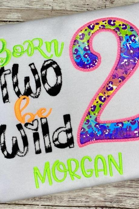 Born Two Be Wild Birthday Shirt / Embroidered Birthday Shirt / Neon Birthday Shirt / Custom Embroidered Shirt / Birthday Shirt / Monogram